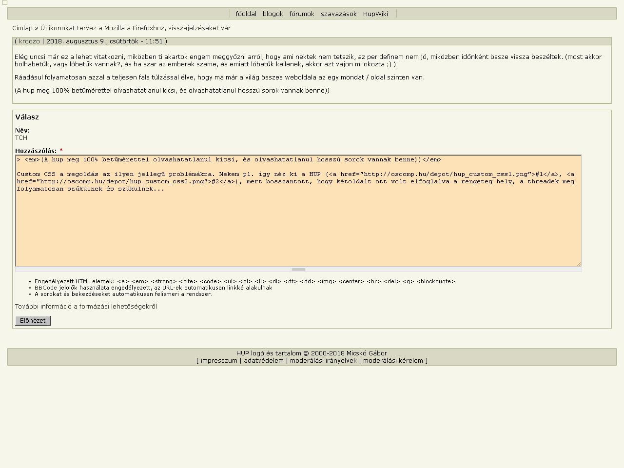 Custom CSS a megoldás az ilyen jellegű problémákra. Nekem pl. így néz ki a  HUP ( 1 135ad9bf56